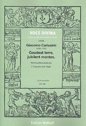 GAAU DEAT TERRA JUBILENT MONTES: PARA 2SOPRANE Y ORGANO 4PARTE PARTITUREN (ORGANO NO DETIENE)