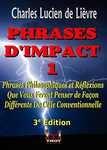 Couverture du livre PHRASES D'IMPACT 1: Réflexions Philosophiques qui Vous Feront Penser Différemment de la Forme Conventionnelle