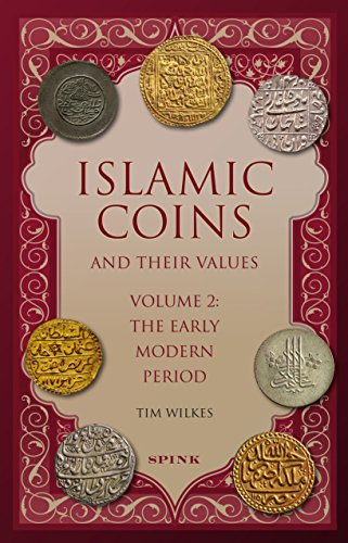 Islamic Coins and Their Values Volume 2: The Early Modern Period por Tim Wilkes