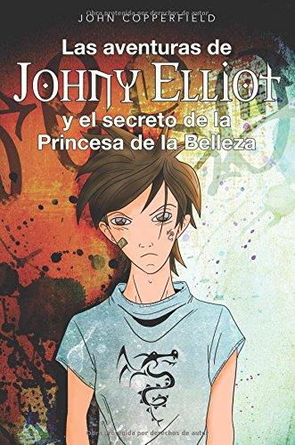 Descargar Libro Libro Las aventuras de Johny Elliot y el secreto de la Princesa de la Belleza de John Copperfield