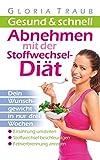 Stoffwechseldiät: kinderleicht Abnehmen!: Wie Du Deinen Stoffwechsel beschleunigst und 12 Kilo in...
