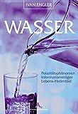 Wasser: Polaritätsphänomen, Informationsträger, Lebens-Heilmittel - Viktor Gutmann, Hartmut Heine, Kristine Kauffmann, Herbert Klima, Wolfgang Ludwig, Fritz A Popp, Gerhard Resch