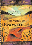 The Voice of Knowledge: A Practical Guide to Inner Peace (A Toltec Wisdom Book) (English Edition)