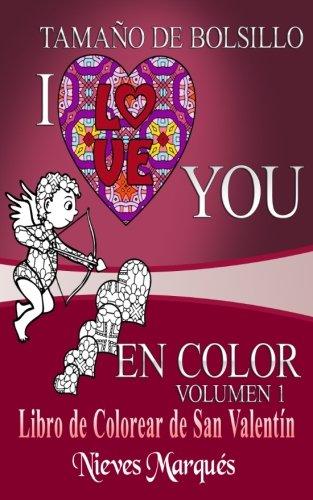 I Love You en Color.: Libro de Colorear de San Valentín. Tamaño de Bolsillo: Volume 1