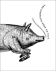 The Complete Nose to Tail by Fergus Henderson (2013-10-01)