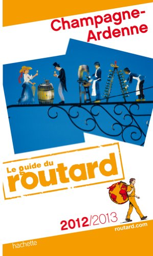 Guide du Routard Champagne-Ardenne 2012/2013