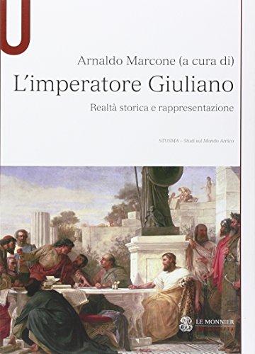 L'imperatore Guliano. Realt sorica e rappresentazione