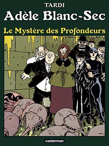 Adèle Blanc-Sec (Tome 8)  - Le Mystère des profondeurs par Tardi