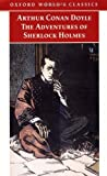 The Adventures of Sherlock Holmes (Oxford World's Classics) by Sir Arthur Conan Doyle (1998-10-22)