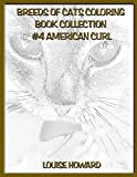 Breeds of Cats Coloring Book Collection #4 American Curl (Ultimate Cat Coloring book Collection, Band 4)