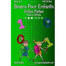 Binero Pour Enfants Grilles Mixtes - Facile à Difficile - Volume 1 - 145 Grilles