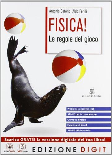 Fisica! Le regole del gioco Edizione Digit - Volume unico Edizione Digit. Con Me book e Contenuti Digitali Integrativi online
