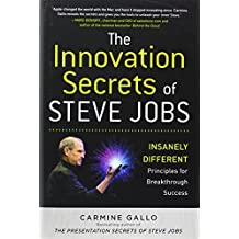 The Innovation Secrets of Steve Jobs: Insanely Different Principles for Breakthrough Success by Carmine Gallo (2010-10-11)