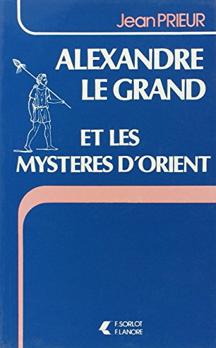 Alexandre Grand Mystere Orient
