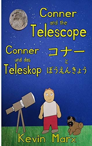 Conner and the Telescope コナーとぼうえんきょう Conner und das Teleskop: Children's Multilingual Picture Book: English, Japanese, German (English Edition)
