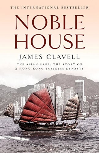 Noble House: The Fifth Novel of the Asian Saga by [Clavell, James]