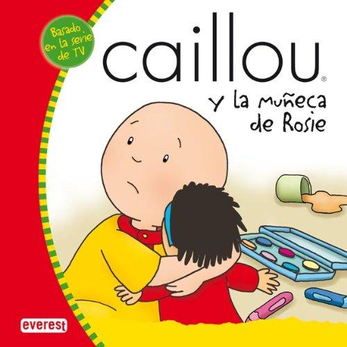 Caillou y la muñeca de Rosie (Mis cuentos de Caillou) (Und Caillou Rosie)