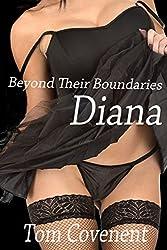 Diana: Beyond Their Boundaries