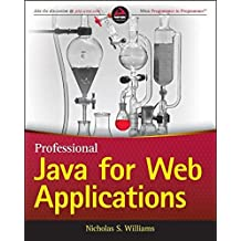 Professional Java for Web Applications by Nicholas S. Williams (2014-03-10)