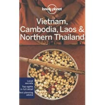Vietnam, Cambodia, Laos & Northern Thailand (Lonely Planet Vietnam Cambodia Laos & Northern Thailand)