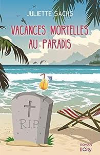 Vacances mortelles au paradis par Juliette Sachs