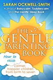 The Gentle Parenting Book: How to raise calmer, happier children from birth to seven (English Edition)