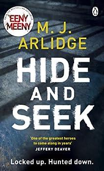Hide and Seek: DI Helen Grace 6 (Detective Inspector Helen Grace) by [Arlidge, M. J.]