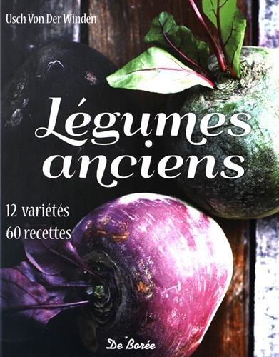 Légumes anciens : 12 variétés, 60 recettes par Usch von der Winden