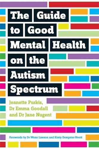 The Guide to Good Mental Health on the Autism Spectrum por Jeanette Purkis