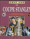 Cent Ans de Coupe Stanley: Chroniques...