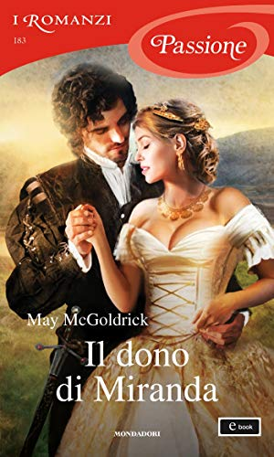 Il dono di Miranda (I Romanzi Passione) (The Scottish Relic Trilogy (versione italiana) Vol. 3)
