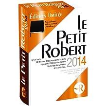 Le Petit Robert 2014: Dictionnaire Alphabetique et Analogique de la Langue Francaise