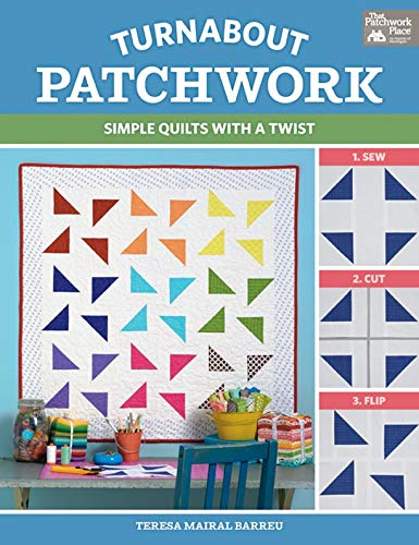 Turnabout Patchwork: Simple Quilts with a Twist (English Edition) Down Quilt Shop