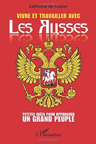 Vivre et Travailler avec les Russes par Catherine De Loeper