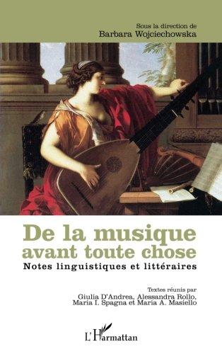 De la musique avant toute chose: Notes linguistiques et littéraires