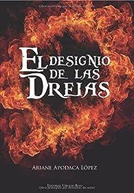 El designio de las dreias par  Ariane Apodaca López
