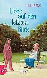 Liebe auf den letzten Blick: Roman