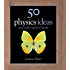 50 Physics Ideas You Really Need to Know (50 Ideas You Really Need to Know series) (English Edition)