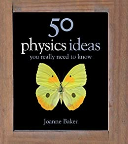 50 Physics Ideas You Really Need to Know (50 Ideas You Really Need to Know series) (English Edition) von [Baker, Joanne]