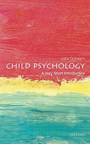 Child Psychology: A Very Short Introduction (Very Short Introductions) por Usha Goswami