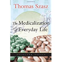 The Medicalization of Everyday Life: Selected Essays (English Edition)