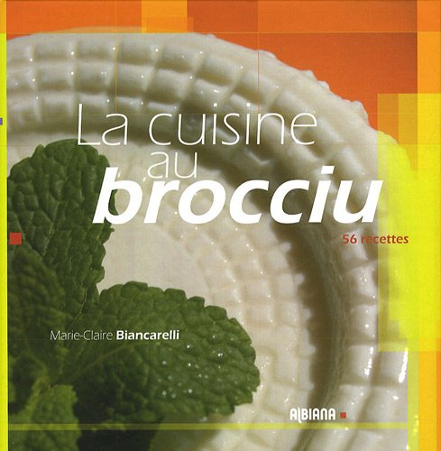 La cuisine au brocciu par Marie-Claire Biancarelli