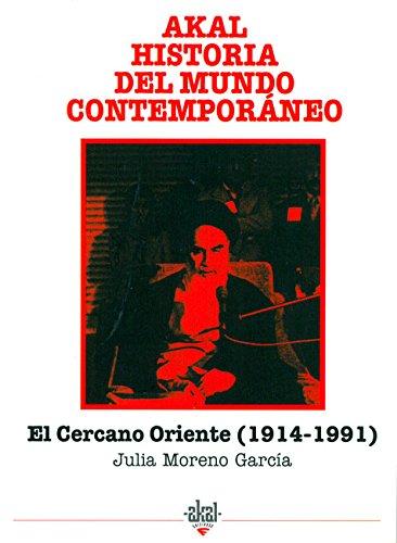El cercano Oriente 1914-1991 (Historia del mundo contemporáneo) por Julia Moreno