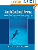 #9: SomatoEmotional Release: Deciphering the Language of Life