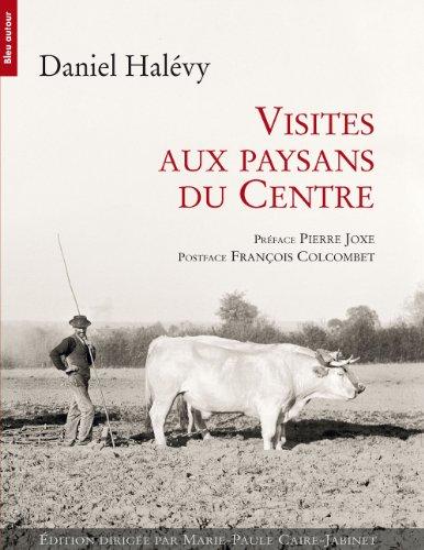 Visites aux paysans du Centre (1907-1934) par Daniel Halevy