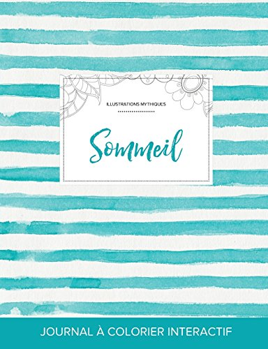 Journal de Coloration Adulte: Sommeil (Illustrations Mythiques, Rayures Turquoise)