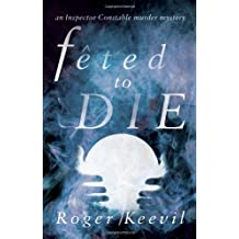 Feted to Die: An Inspector Constable Murder Mystery (Inspector Constable 1)