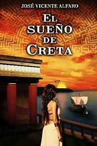 El sueño de Creta par  José Vicente Alfaro