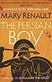 The Persian Boy: A Novel of Alexander the Great: A Virago Modern Classic (VMC)