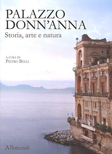 Palazzo Donn'Anna. Storia, arte e natura. Ediz. a colori